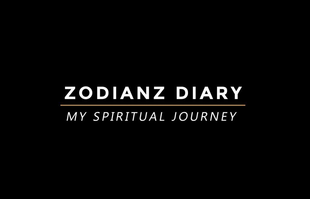 Zodianz Diary: My Spiritual Journey