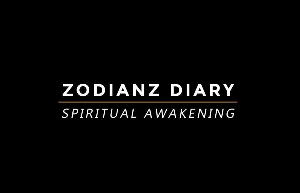 Zodianz Diary: My Spiritual Awakening