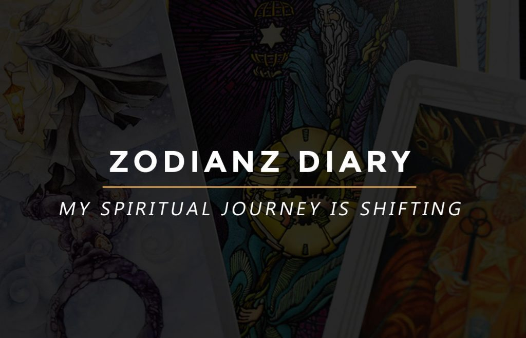 Zodianz Diary: My Spiritual Journey is Shifting