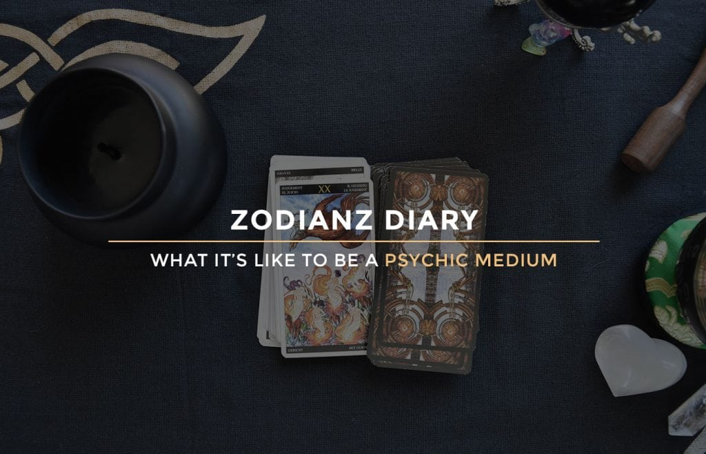 Zodianz Diary: What it's like to be a psychic medium