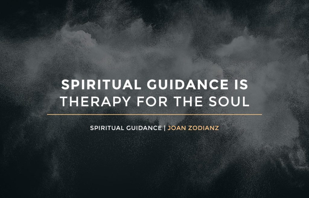 Spiritual Guidance is Therapy for the Soul by Joan Zodianz