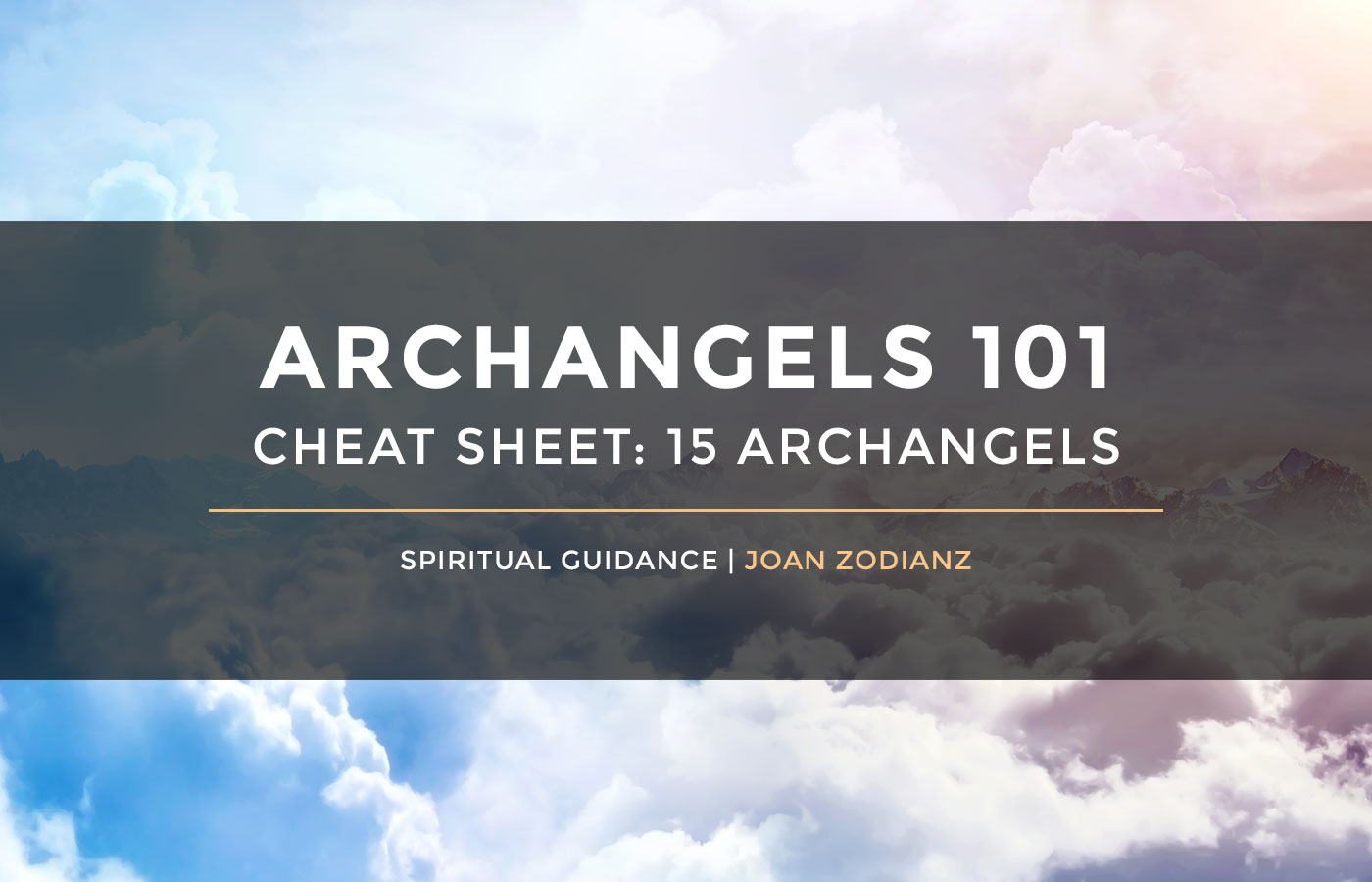 Archangel 101 : Who are the 15 Archangels? What do they do?