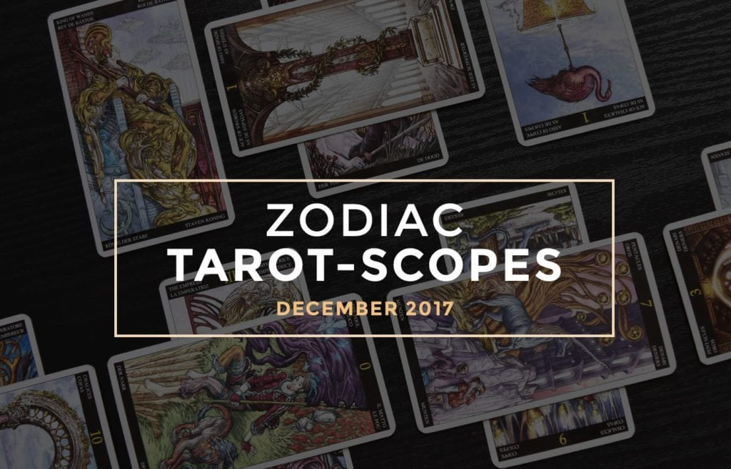 December 2017 Zodiac Tarot-Scopes