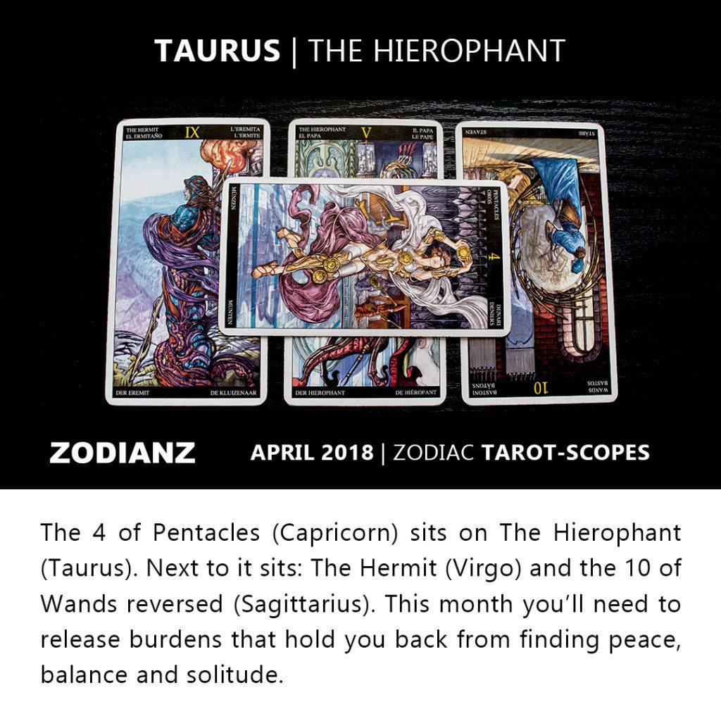 TAURUS ZODIANZ APRIL 2018 ZODIAC TAROT-SCOPES