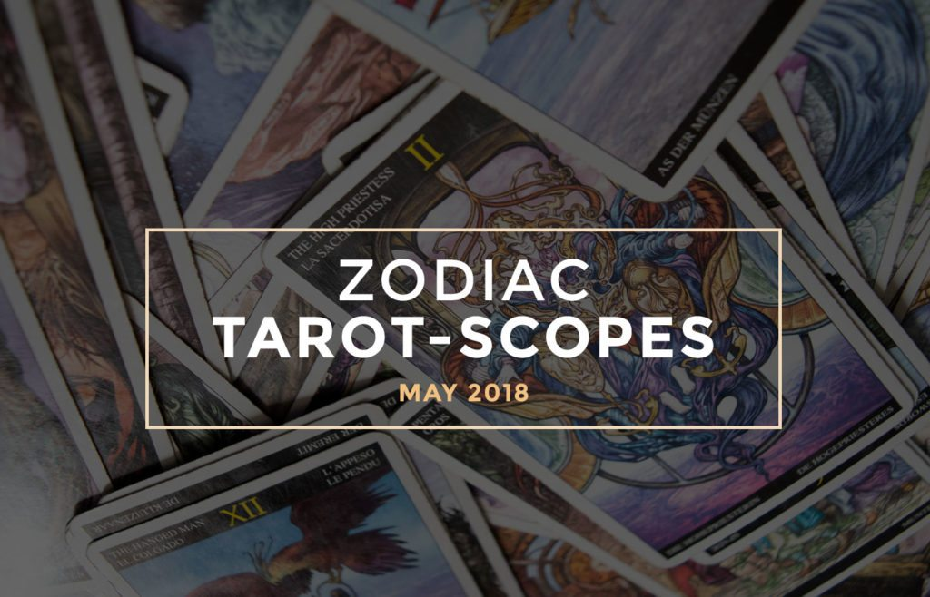 May 2018 Zodiac Tarot-Scopes by Joan Zodianz