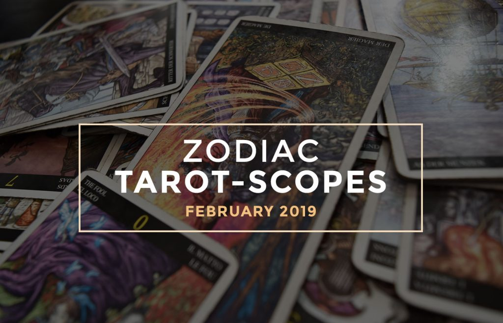February 2019 Zodiac Tarot-Scopes