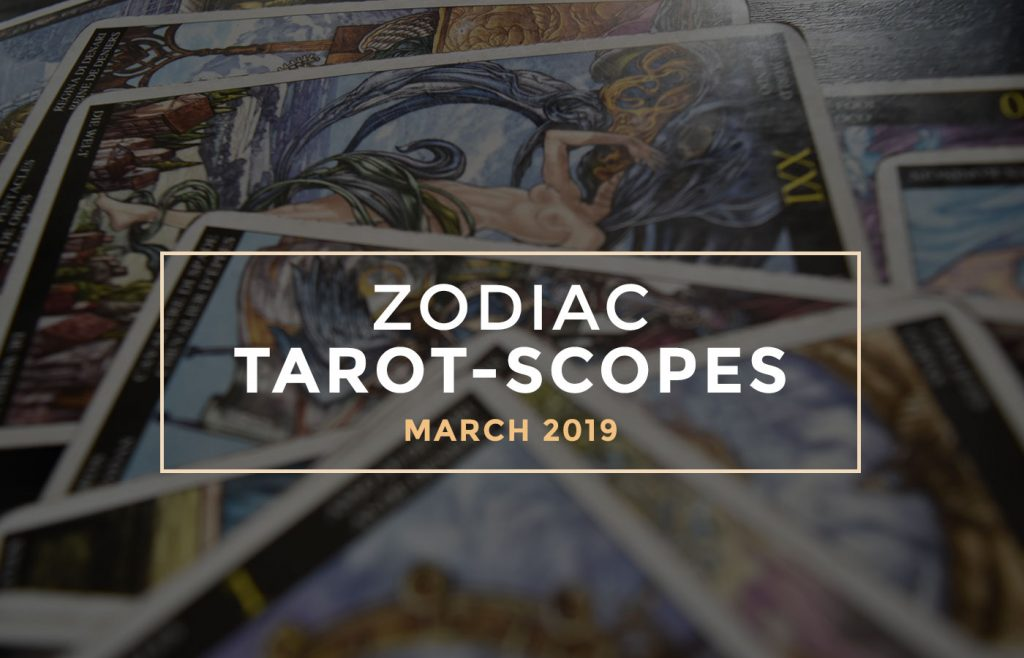 March 2019 Zodiac Tarot-Scopes - by Joan Zodianz