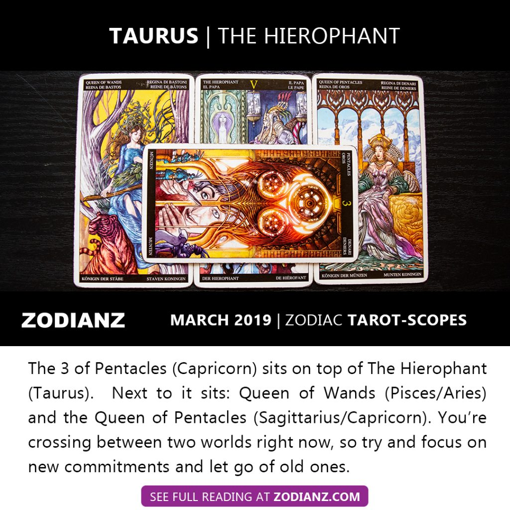ZODIANZ MARCH 2019 ZODIAC TAROT-SCOPES TAURUS