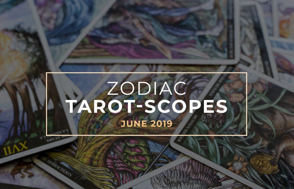 zodianc June 2019 zodiac tarot-scopes