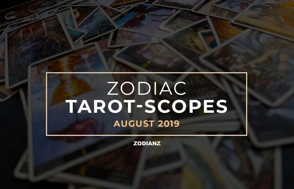 zodianz August 2019 Zodiac Tarot-Scopes
