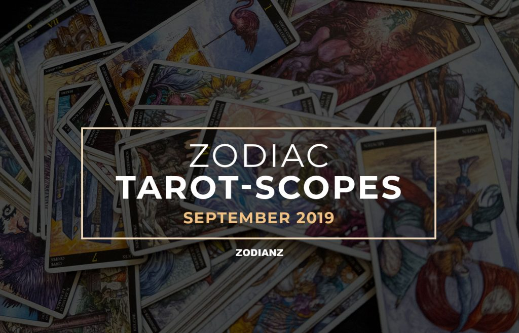 September 2019 Zodiac Tarot-Scopes by Joan Zodianz