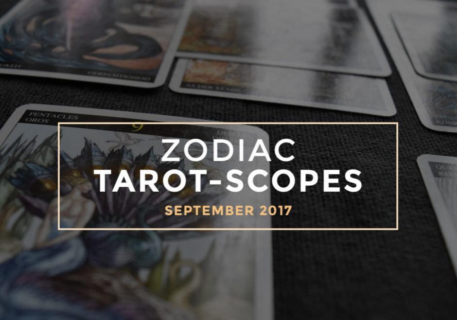 September 2017 Zodiac Tarot-Scopes by Joan Zodianz